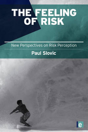 Prof Paul Slovic - 'The Feeling of Risk'